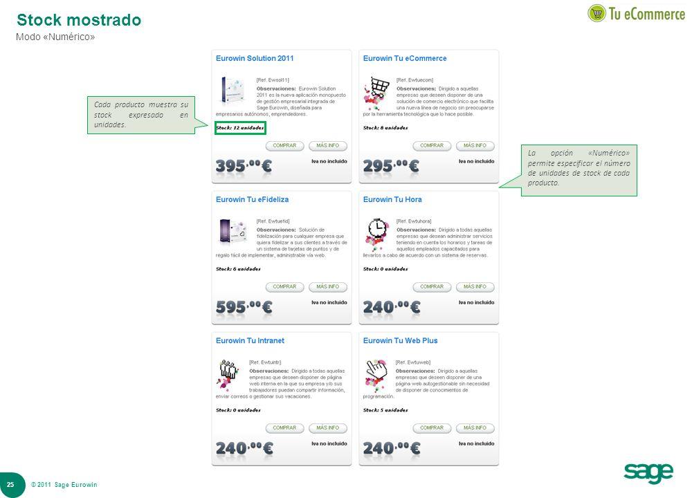 25 © 2008 Sage Stock mostrado Modo «Numérico» La opción «Numérico» permite especificar el número de unidades de stock de cada producto. Cada producto