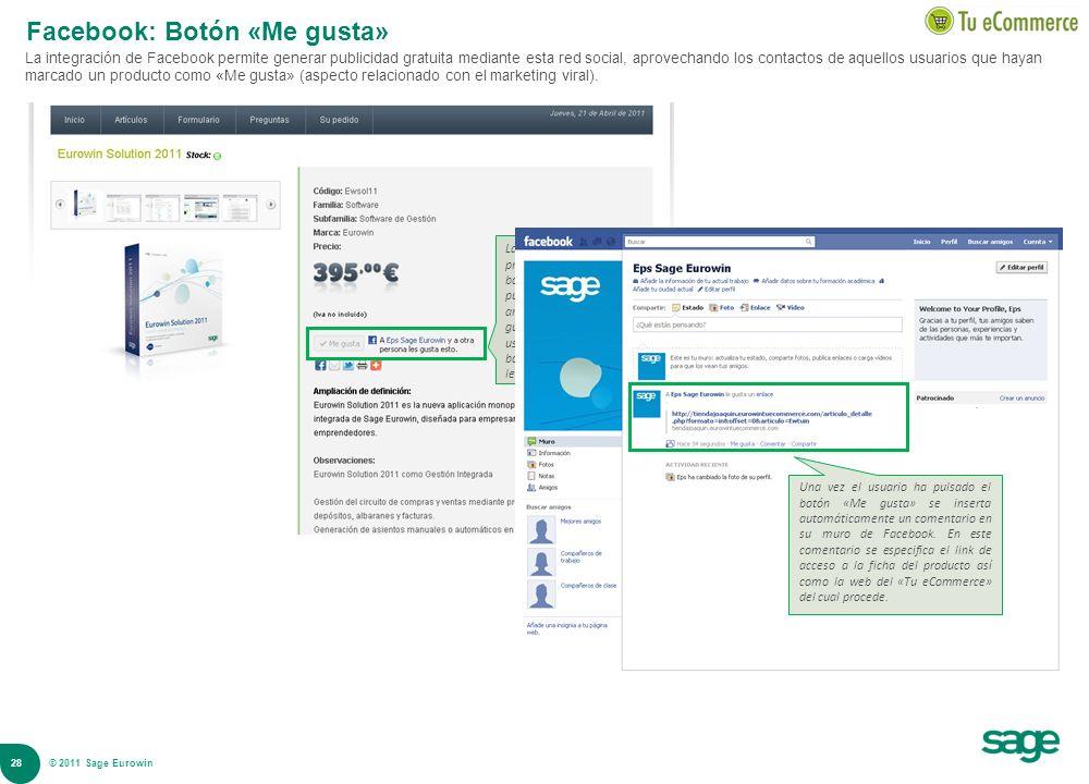 28 © 2008 Sage Facebook: Botón «Me gusta» La integración de Facebook permite generar publicidad gratuita mediante esta red social, aprovechando los co