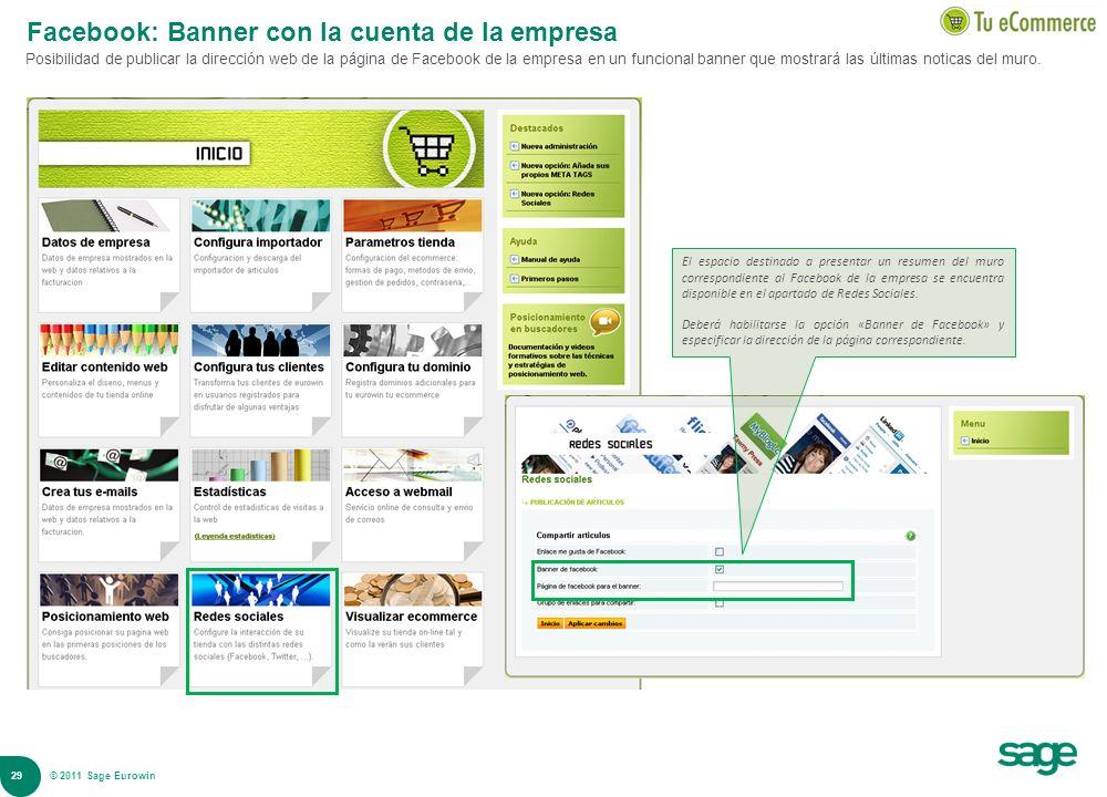 29 © 2008 Sage Facebook: Banner con la cuenta de la empresa Posibilidad de publicar la dirección web de la página de Facebook de la empresa en un func