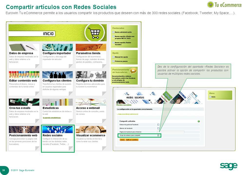 31 © 2008 Sage Compartir artículos con Redes Sociales Eurowin Tu eCommerce permite a los usuarios compartir los productos que deseen con más de 300 re