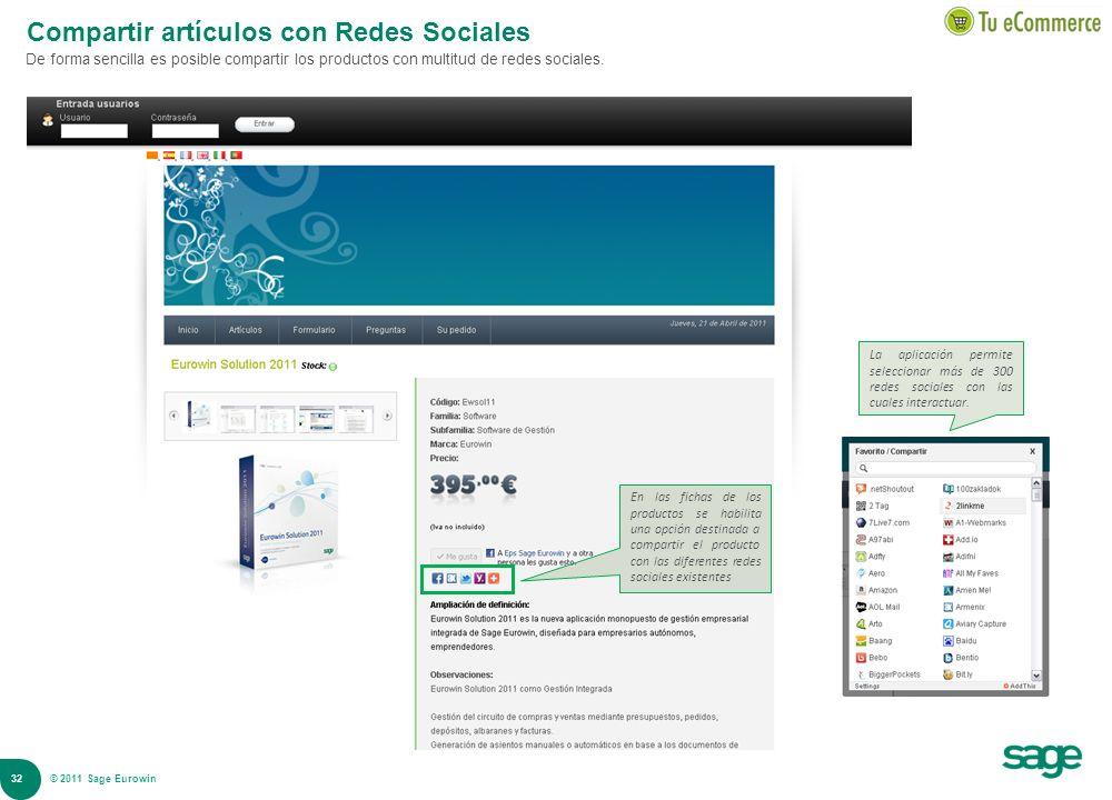 32 © 2008 Sage Compartir artículos con Redes Sociales De forma sencilla es posible compartir los productos con multitud de redes sociales. En las fich