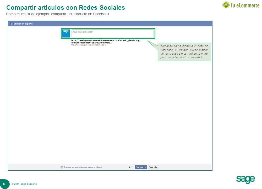 33 © 2008 Sage Compartir artículos con Redes Sociales Como muestra de ejemplo: compartir un producto en Facebook Tomando como ejemplo el caso de Faceb