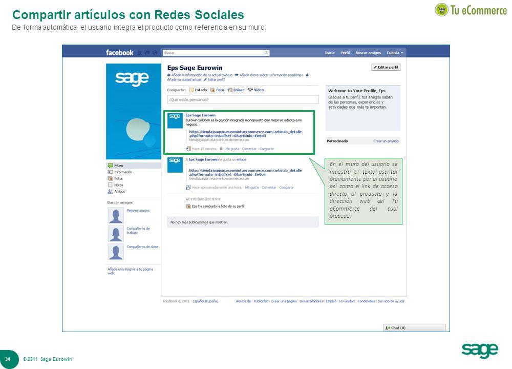 34 © 2008 Sage Compartir artículos con Redes Sociales De forma automática el usuario integra el producto como referencia en su muro. En el muro del us