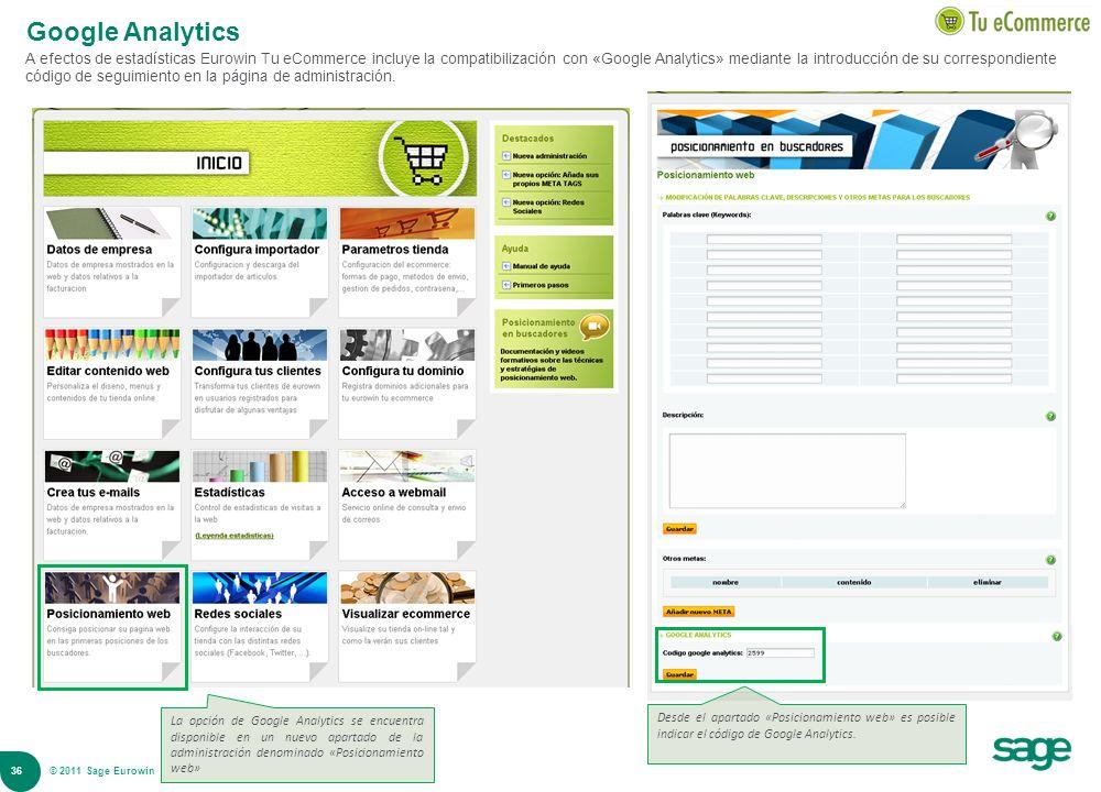 36 © 2008 Sage Google Analytics A efectos de estadísticas Eurowin Tu eCommerce incluye la compatibilización con «Google Analytics» mediante la introdu