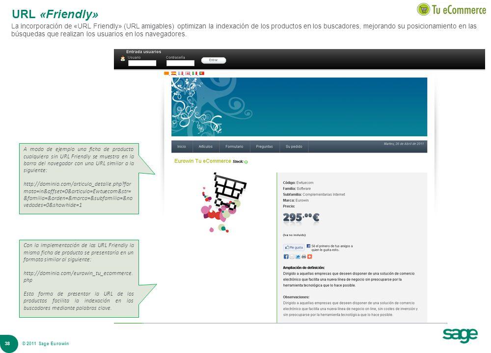 38 © 2008 Sage URL «Friendly» La incorporación de «URL Friendly» (URL amigables) optimizan la indexación de los productos en los buscadores, mejorando