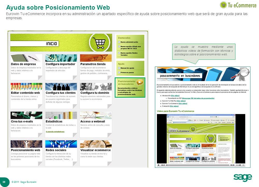39 © 2008 Sage Ayuda sobre Posicionamiento Web Eurowin Tu eCommerce incorpora en su administración un apartado específico de ayuda sobre posicionamien