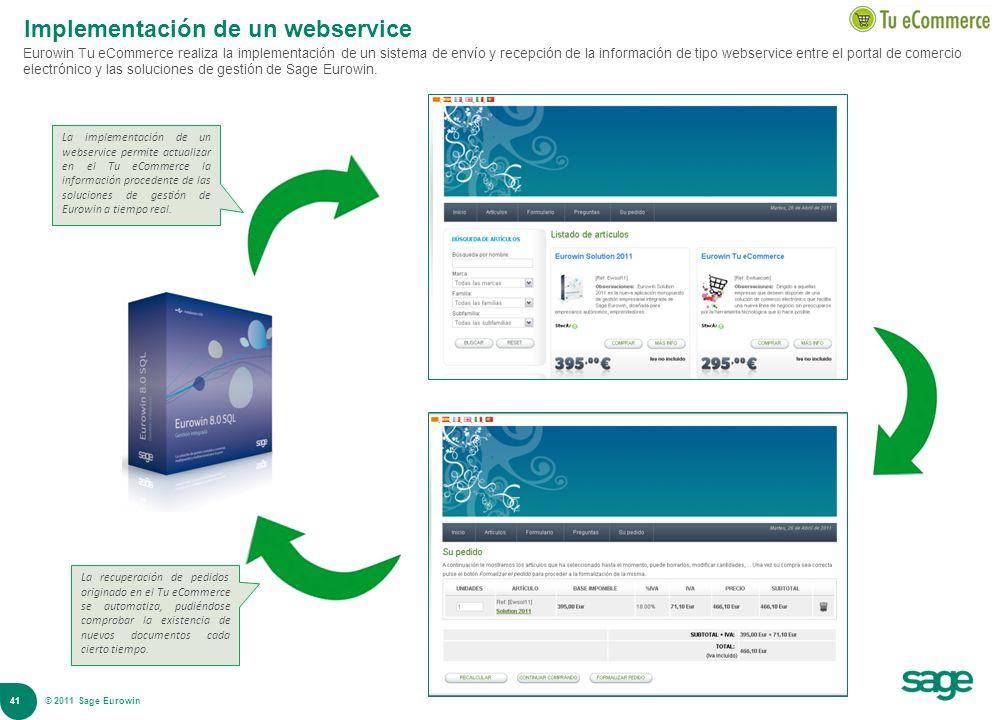 41 © 2008 Sage Implementación de un webservice Eurowin Tu eCommerce realiza la implementación de un sistema de envío y recepción de la información de
