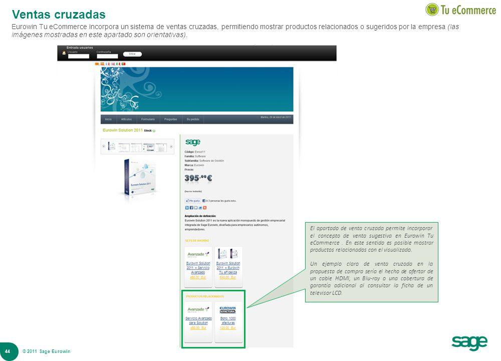 44 © 2008 Sage Ventas cruzadas Eurowin Tu eCommerce incorpora un sistema de ventas cruzadas, permitiendo mostrar productos relacionados o sugeridos po