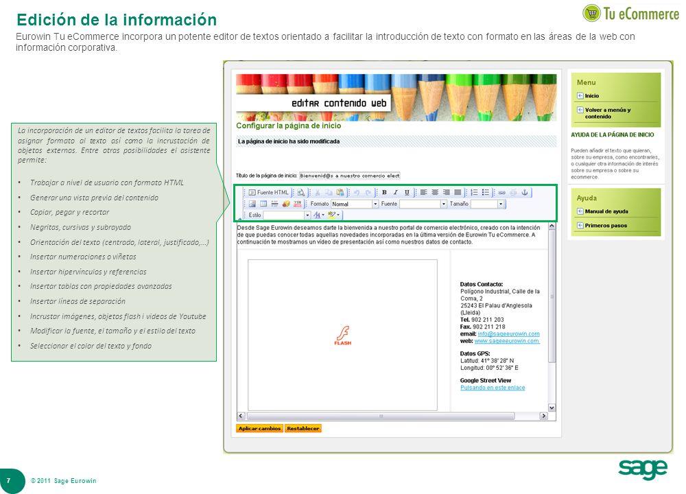 7 © 2008 Sage Edición de la información Eurowin Tu eCommerce incorpora un potente editor de textos orientado a facilitar la introducción de texto con