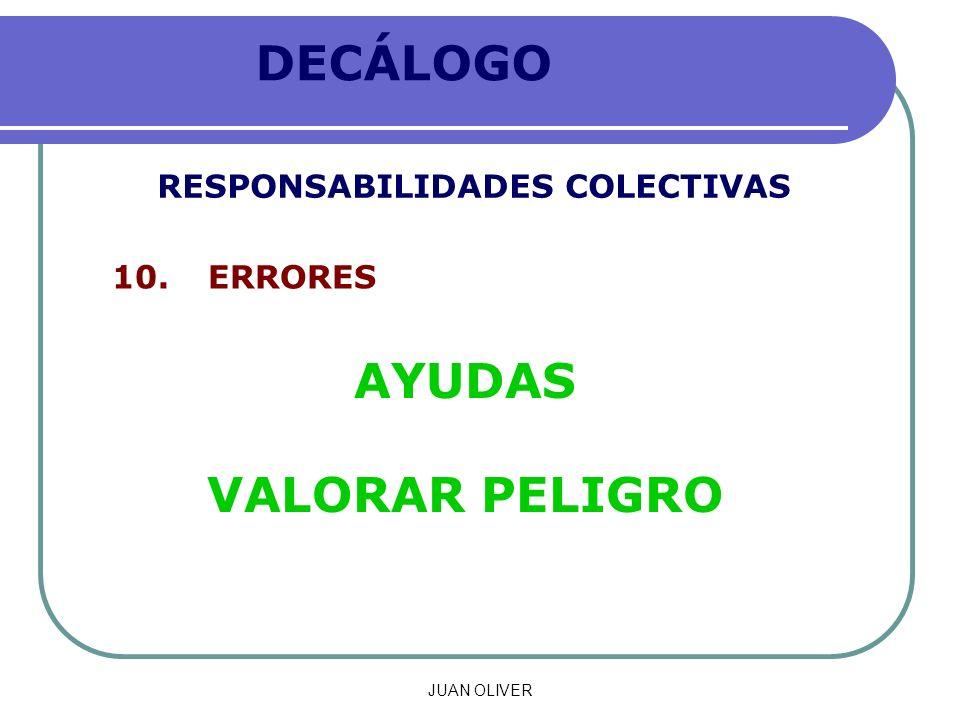 JUAN OLIVER DECÁLOGO RESPONSABILIDADES COLECTIVAS 10. ERRORES AYUDAS VALORAR PELIGRO