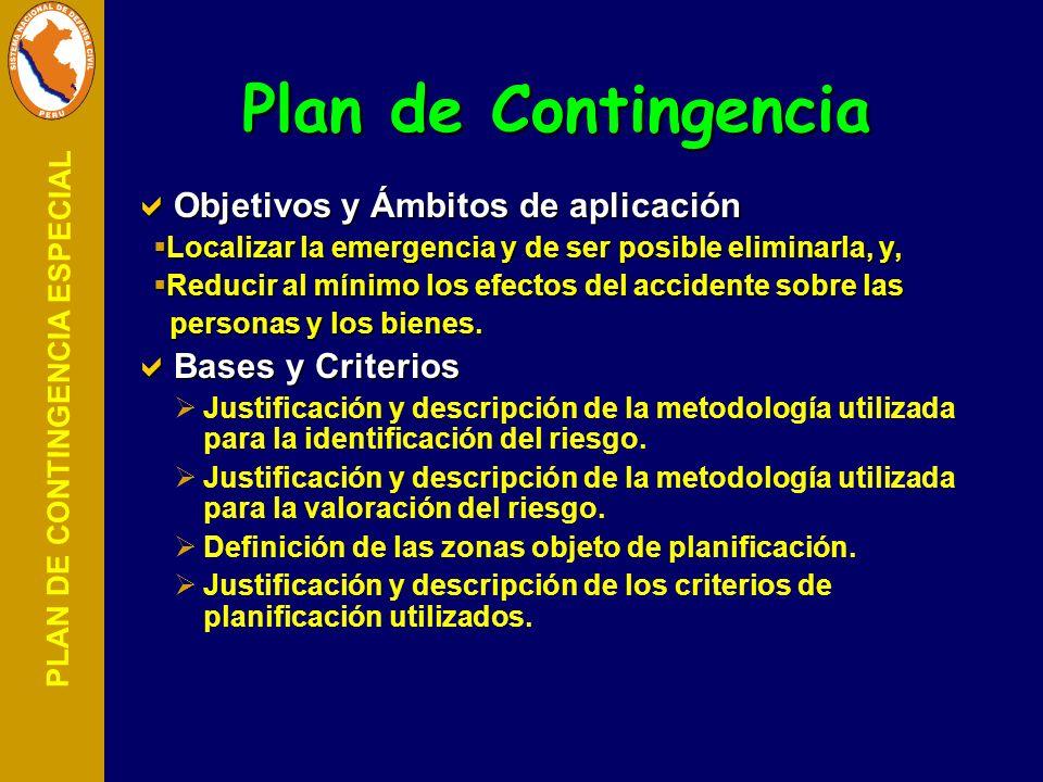 PLAN DE CONTINGENCIA ESPECIAL Objetivos y Ámbitos de aplicación Objetivos y Ámbitos de aplicación Localizar la emergencia y de ser posible eliminarla,