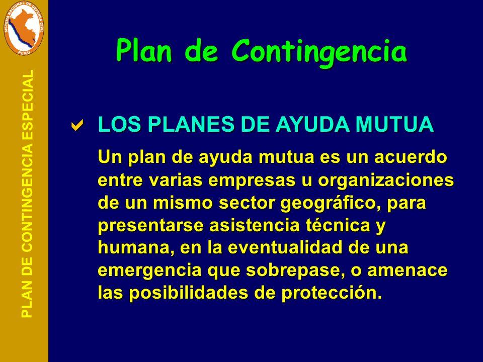PLAN DE CONTINGENCIA ESPECIAL LOS PLANES DE AYUDA MUTUA LOS PLANES DE AYUDA MUTUA Un plan de ayuda mutua es un acuerdo entre varias empresas u organiz