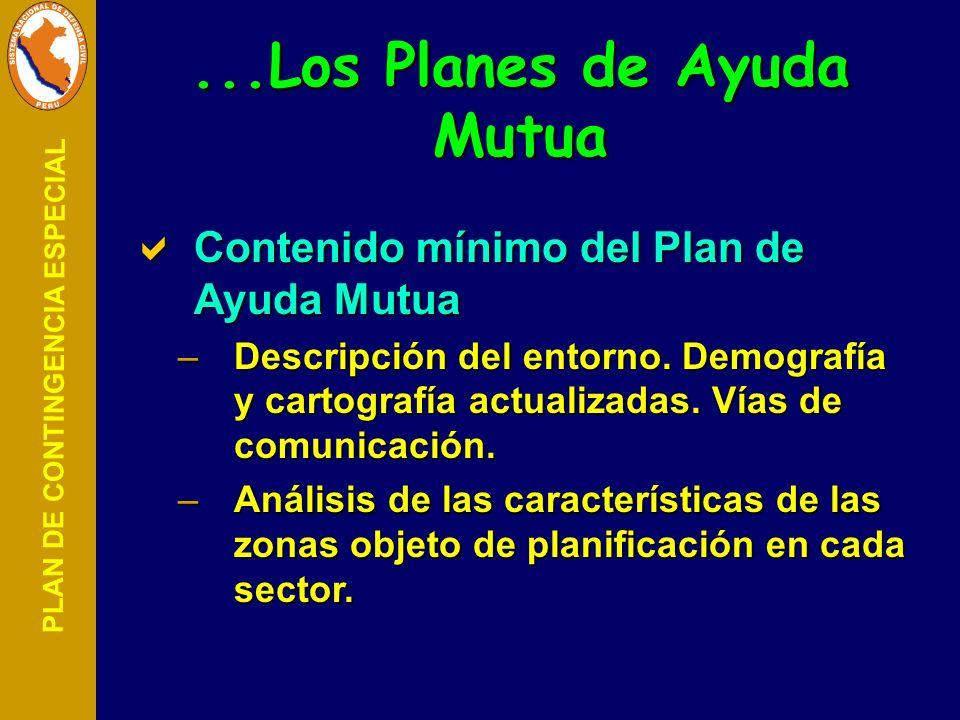 PLAN DE CONTINGENCIA ESPECIAL Contenido mínimo del Plan de Ayuda Mutua Contenido mínimo del Plan de Ayuda Mutua –Descripción del entorno. Demografía y