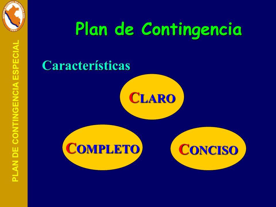 PLAN DE CONTINGENCIA ESPECIAL Plan de Contingencia Características C LARO C OMPLETO C ONCISO