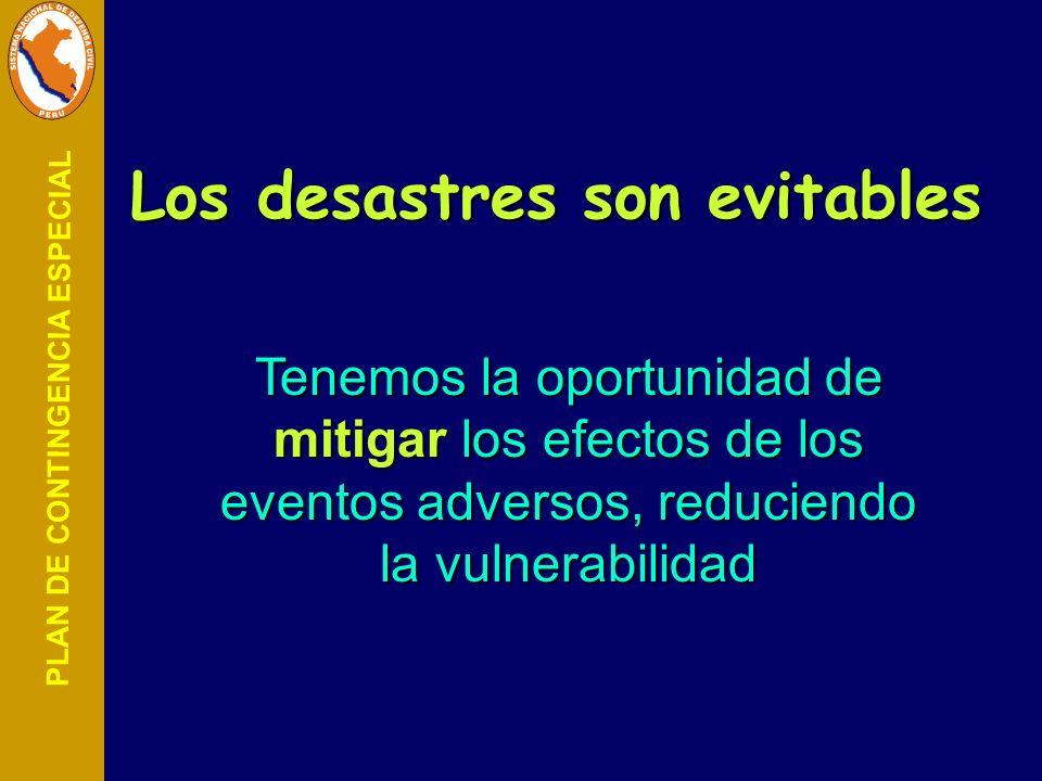PLAN DE CONTINGENCIA ESPECIAL Los desastres son evitables Tenemos la oportunidad de mitigar mitigar los efectos de los eventos adversos, reduciendo la