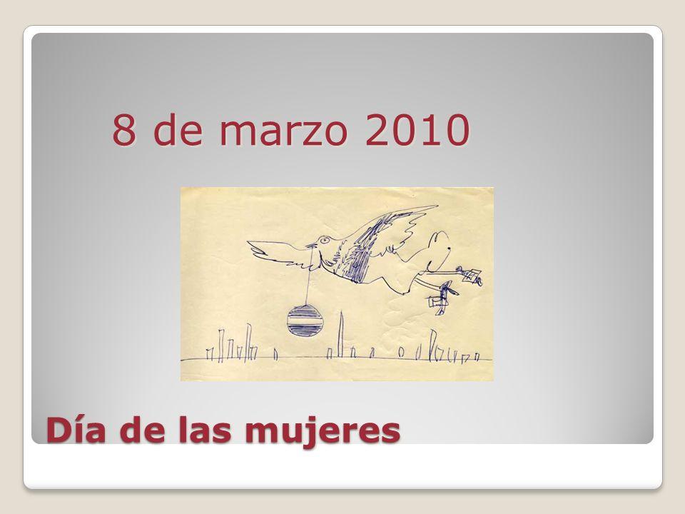 Día de las mujeres 8 de marzo 2010
