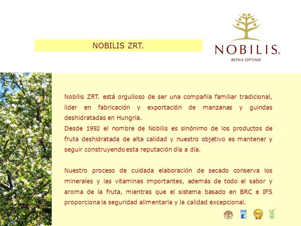 NOBILIS ZRT. Nobilis ZRT. está orgulloso de ser una compañía familiar tradicional, líder en fabricación y exportación de manzanas y guindas deshidrata