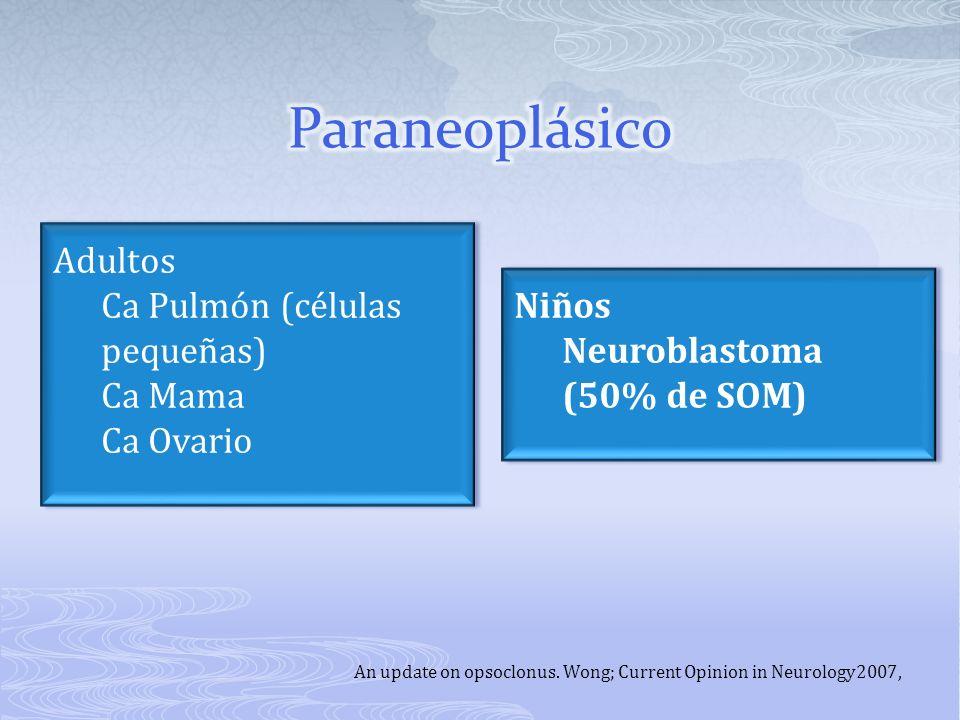An update on opsoclonus. Wong; Current Opinion in Neurology2007