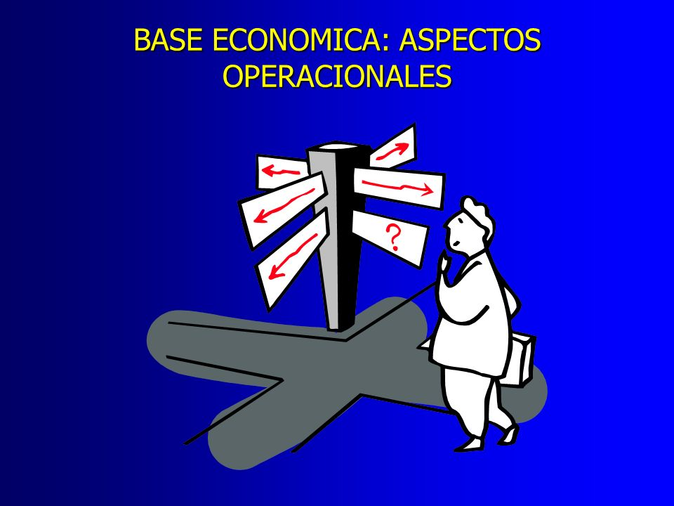 BASE ECONOMICA: ASPECTOS OPERACIONALES