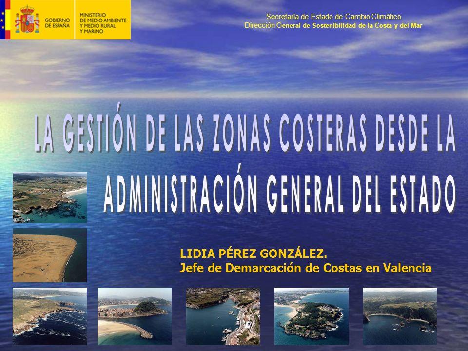 Secretaría de Estado de Cambio Climático Dirección G eneral de Sostenibilidad de la Costa y del Mar LIDIA PÉREZ GONZÁLEZ.