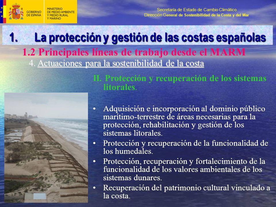 Secretaría de Estado de Cambio Climático Dirección G eneral de Sostenibilidad de la Costa y del Mar 4.