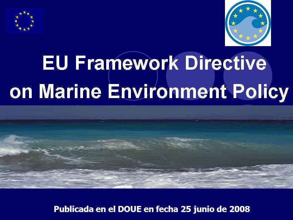 Secretaría de Estado de Cambio Climático Dirección G eneral de Sostenibilidad de la Costa y del Mar Publicada en el DOUE en fecha 25 junio de 2008
