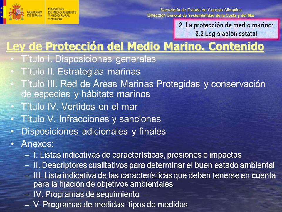 Secretaría de Estado de Cambio Climático Dirección G eneral de Sostenibilidad de la Costa y del Mar Ley de Protección del Medio Marino.