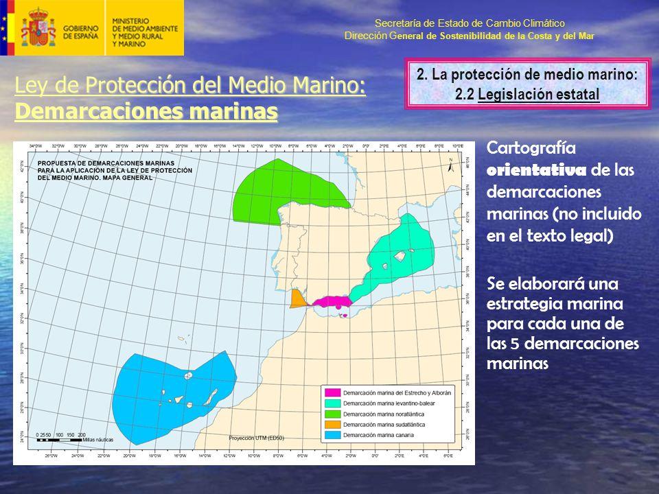 Secretaría de Estado de Cambio Climático Dirección G eneral de Sostenibilidad de la Costa y del Mar Ley de Protección del Medio Marino: Demarcaciones marinas Cartografía orientativa de las demarcaciones marinas (no incluido en el texto legal) Se elaborará una estrategia marina para cada una de las 5 demarcaciones marinas 2.