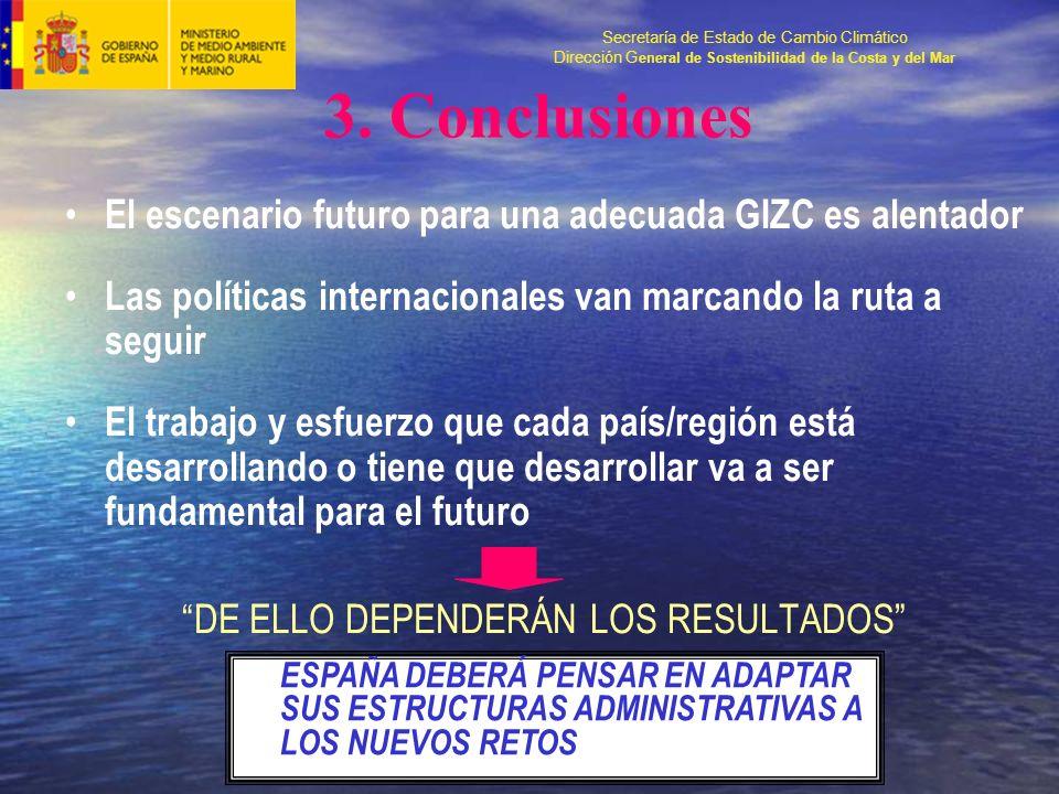 Secretaría de Estado de Cambio Climático Dirección G eneral de Sostenibilidad de la Costa y del Mar 3.