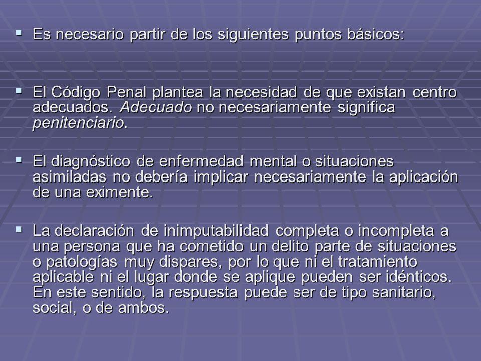 Es necesario partir de los siguientes puntos básicos: Es necesario partir de los siguientes puntos básicos: El Código Penal plantea la necesidad de qu