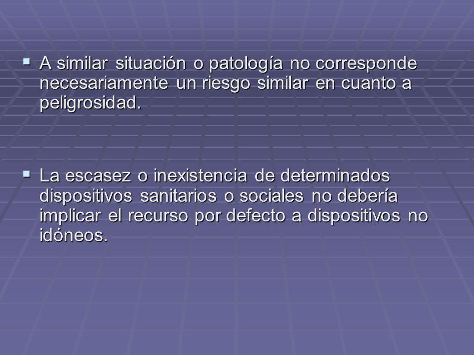 A similar situación o patología no corresponde necesariamente un riesgo similar en cuanto a peligrosidad. A similar situación o patología no correspon