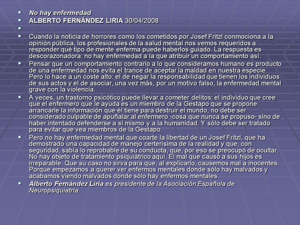 No hay enfermedad No hay enfermedad ALBERTO FERNÁNDEZ LIRIA 30/04/2008 ALBERTO FERNÁNDEZ LIRIA 30/04/2008 Cuando la noticia de horrores como los comet