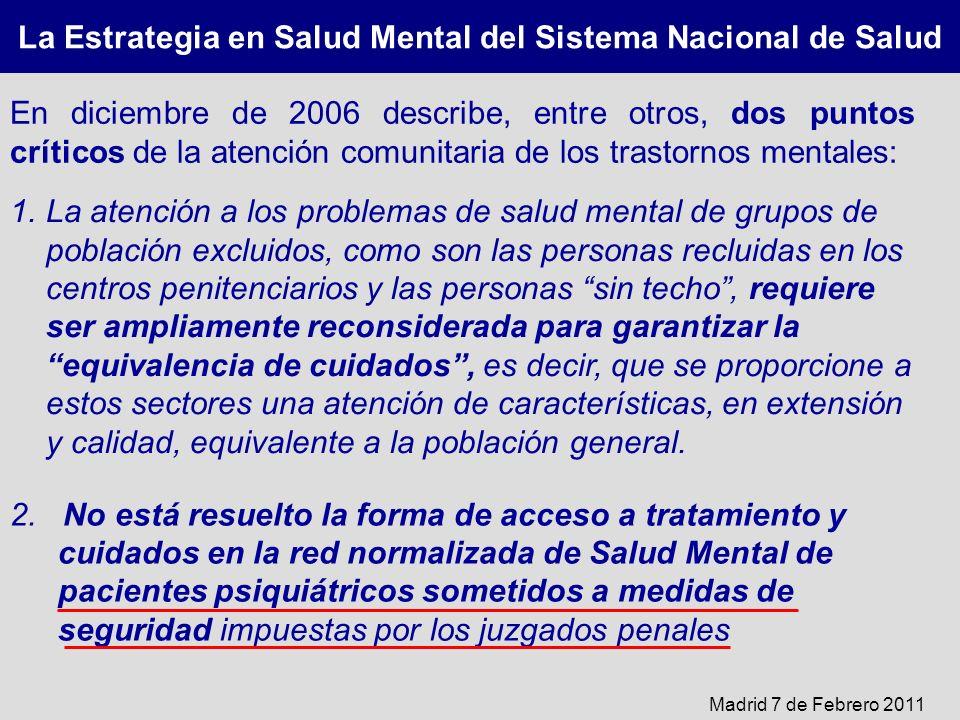 La Estrategia en Salud Mental del Sistema Nacional de Salud En diciembre de 2006 describe, entre otros, dos puntos críticos de la atención comunitaria
