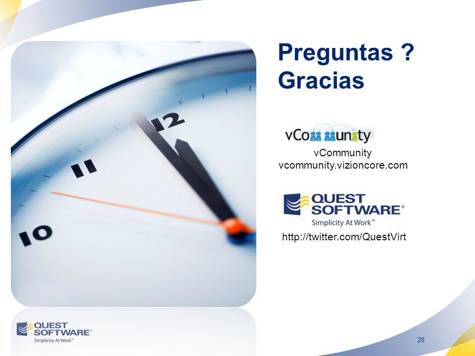28 Preguntas Gracias vCommunity vcommunity.vizioncore.com http://twitter.com/QuestVirt