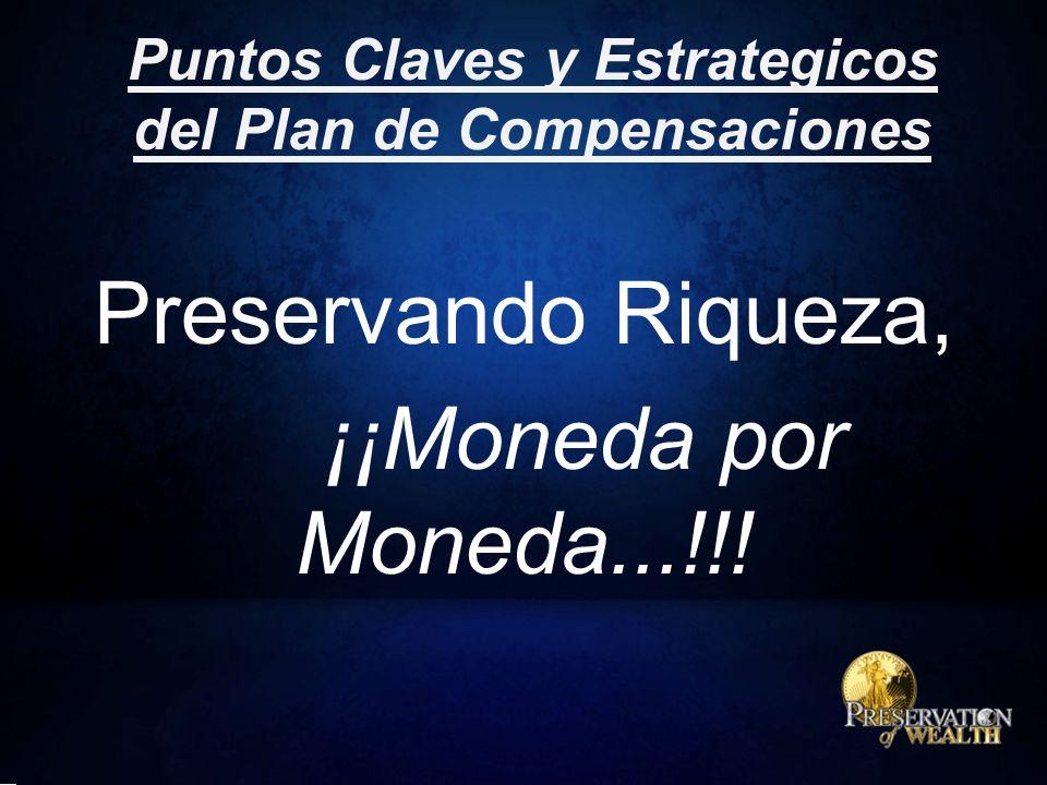 Preservando Riqueza, ¡¡Moneda por Moneda...!!.