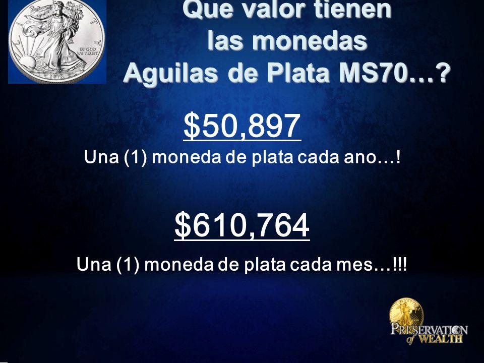 Que valor tienen las monedas Aguilas de Plata MS70….