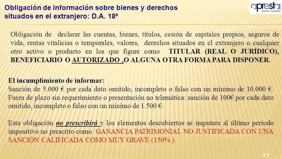 Obligación de declarar las cuentas, bienes, títulos, cesión de capitales propios, seguros de vida, rentas vitalicias o temporales, valores, derechos s