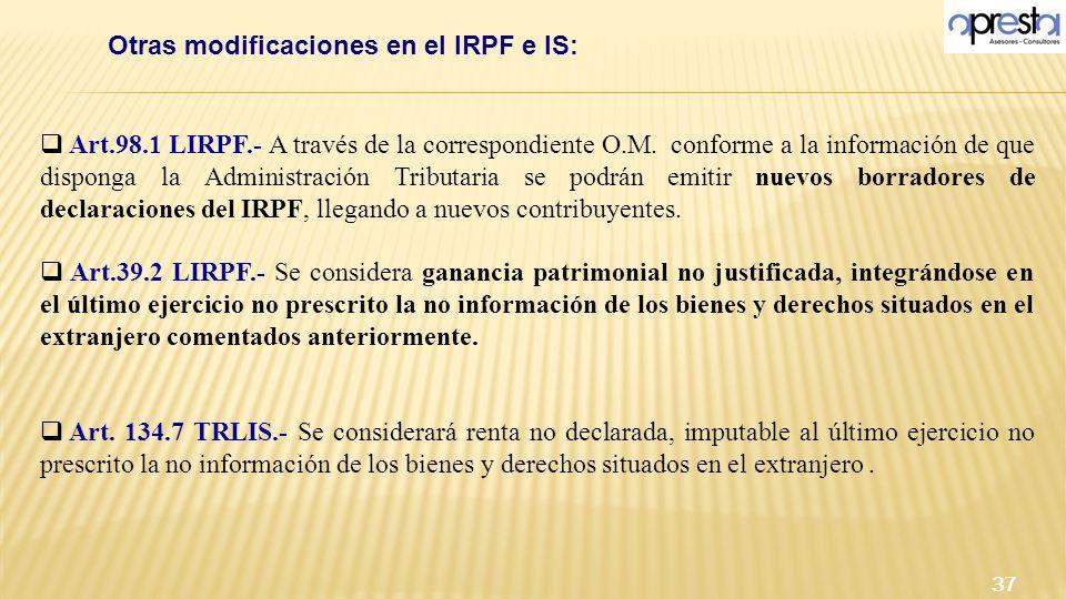 Art.98.1 LIRPF.- A través de la correspondiente O.M. conforme a la información de que disponga la Administración Tributaria se podrán emitir nuevos bo