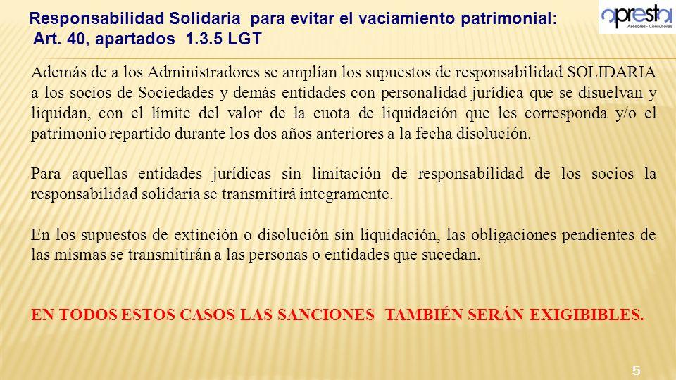 Además de a los Administradores se amplían los supuestos de responsabilidad SOLIDARIA a los socios de Sociedades y demás entidades con personalidad ju