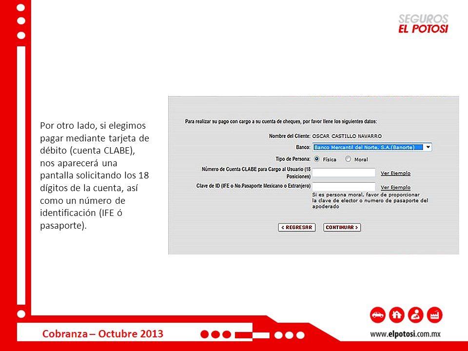 Por otro lado, si elegimos pagar mediante tarjeta de débito (cuenta CLABE), nos aparecerá una pantalla solicitando los 18 dígitos de la cuenta, así co