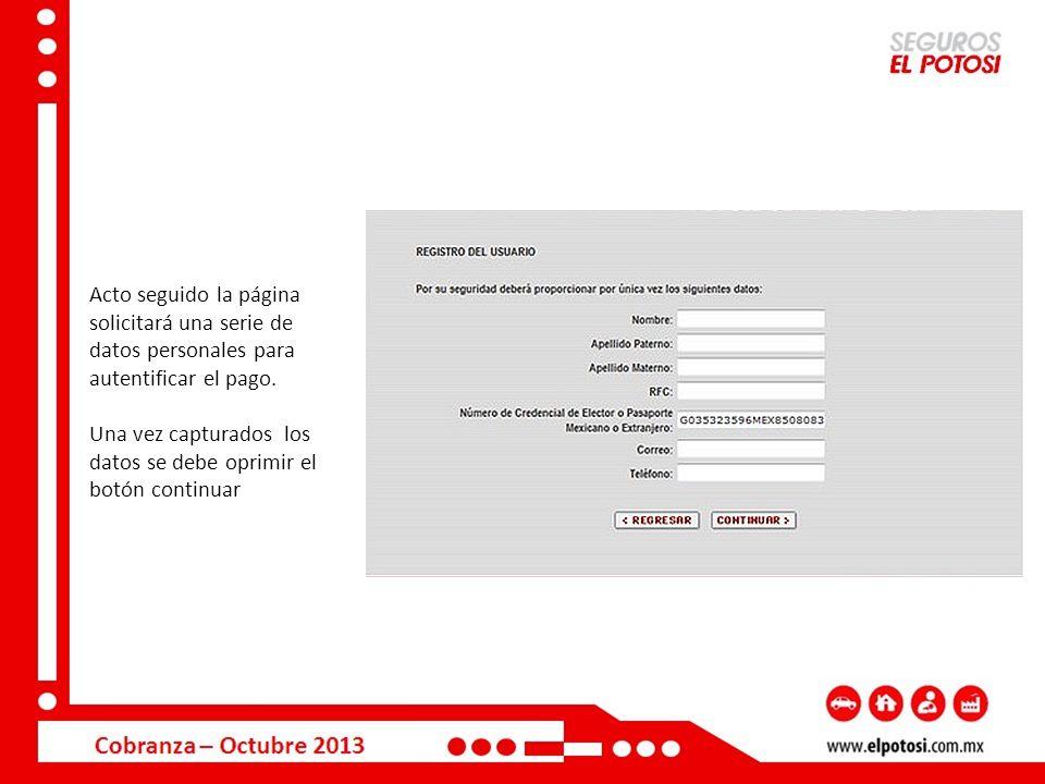Acto seguido la página solicitará una serie de datos personales para autentificar el pago. Una vez capturados los datos se debe oprimir el botón conti