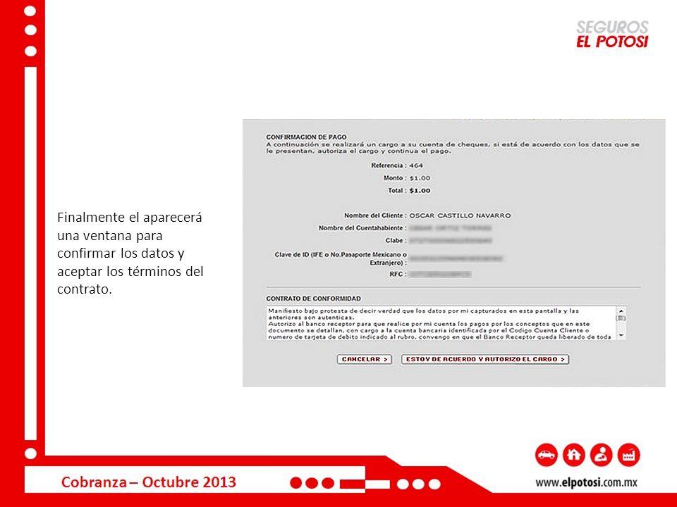 Finalmente el aparecerá una ventana para confirmar los datos y aceptar los términos del contrato.