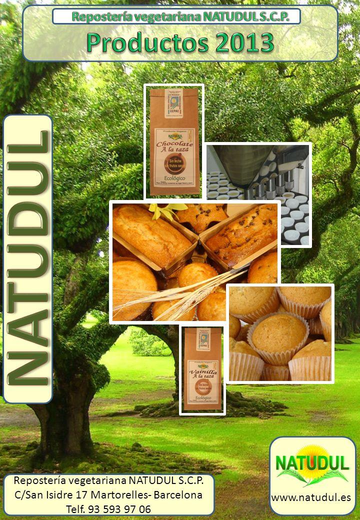 www.natudul.es Repostería vegetariana NATUDUL S.C.P. C/San Isidre 17 Martorelles- Barcelona Telf. 93 593 97 06