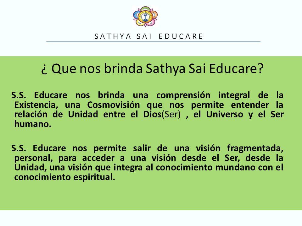 S A T H Y A S A I E D U C A R E ¿ Que nos brinda Sathya Sai Educare.