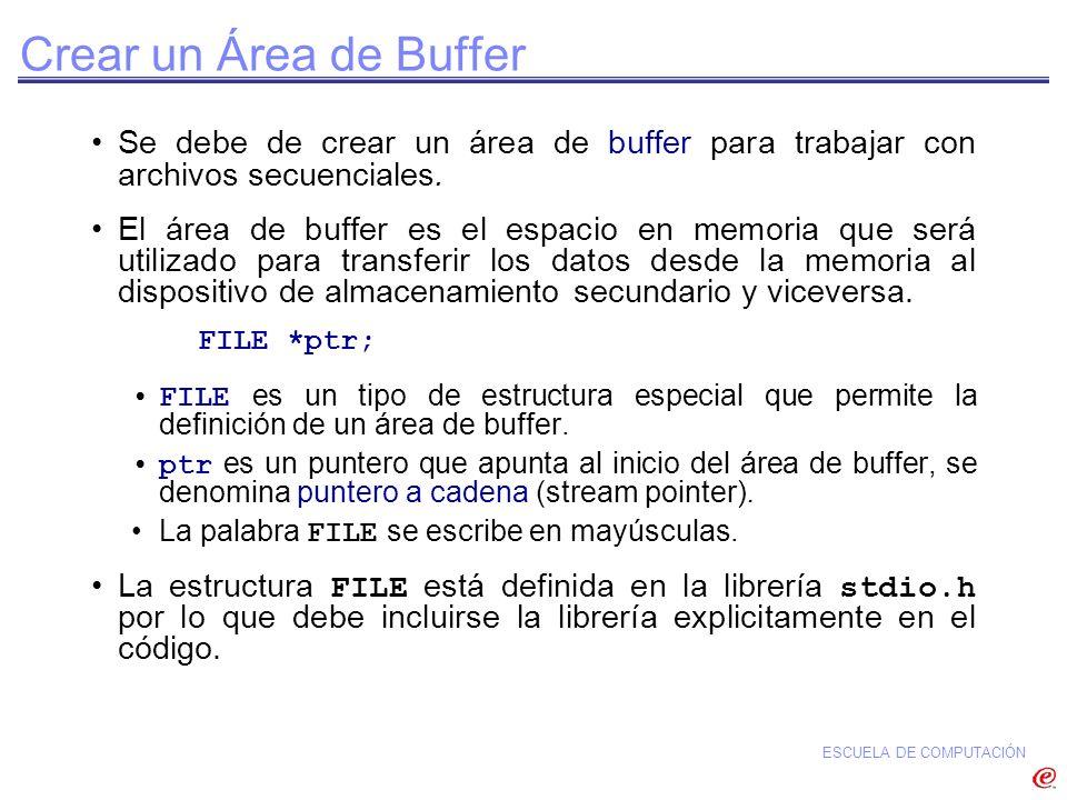ESCUELA DE COMPUTACIÓN Funciones para Leer y Escribir en Archivos Para leer y escribir caracteres: -getc -putc Para leer y escribir cadenas de caracteres: -gets -puts -fgets -fputs Para leer y escribir estructuras complejas: -fscanf -fprintf