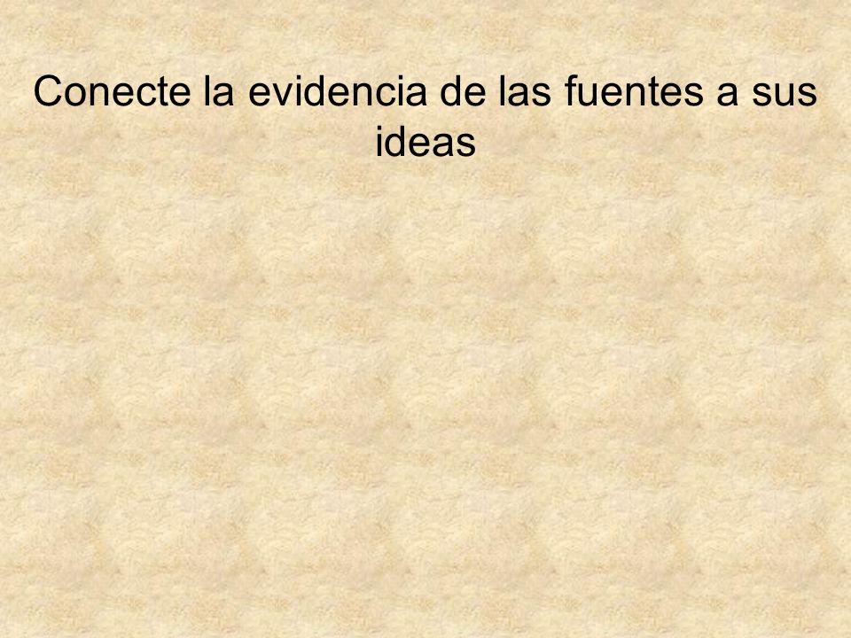 Conecte la evidencia de las fuentes a sus ideas