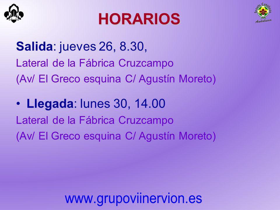 HORARIOS Salida: jueves 26, 8.30, Lateral de la Fábrica Cruzcampo (Av/ El Greco esquina C/ Agustín Moreto) Llegada: lunes 30, 14.00 Lateral de la Fábr