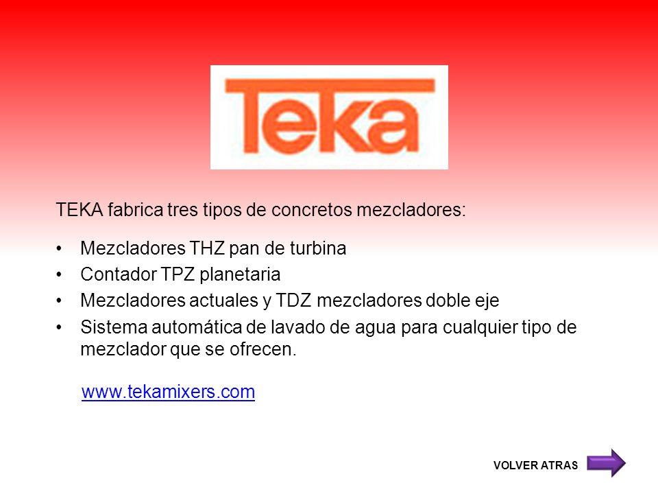 TEKA fabrica tres tipos de concretos mezcladores: Mezcladores THZ pan de turbina Contador TPZ planetaria Mezcladores actuales y TDZ mezcladores doble