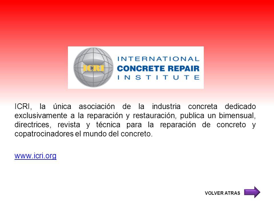 ICRI, la única asociación de la industria concreta dedicado exclusivamente a la reparación y restauración, publica un bimensual, directrices, revista