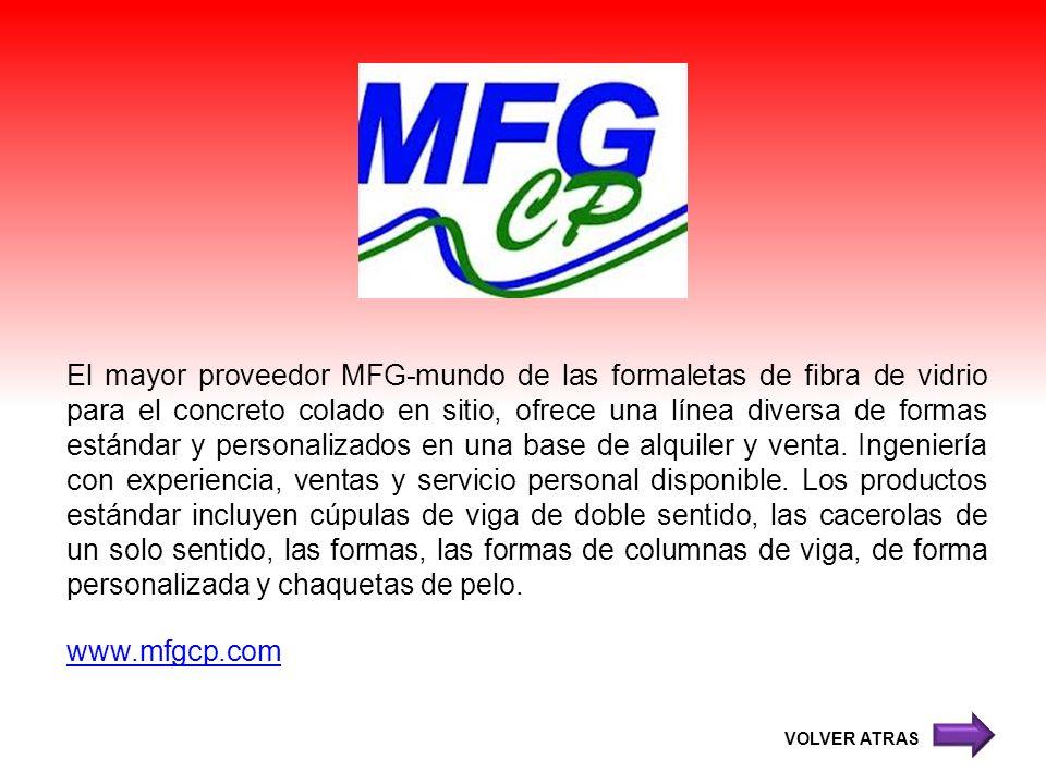 El mayor proveedor MFG-mundo de las formaletas de fibra de vidrio para el concreto colado en sitio, ofrece una línea diversa de formas estándar y pers